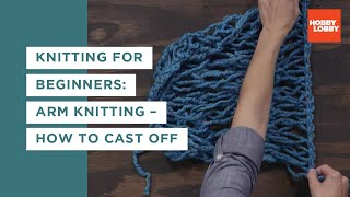 Arm Knitting: Casting Off