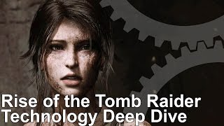 The Cutting-Edge Tech of Rise of the Tomb Raider