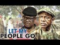 Download LET MY PEOPLE GO 1 (OSUOFIA) - NIGERIAN NOLLYWOOD MOVIES in Mp3, Mp4 and 3GP