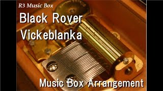 "Black Rover/Vickeblanka [Music Box] (Anime ""Black Clover"" OP)"