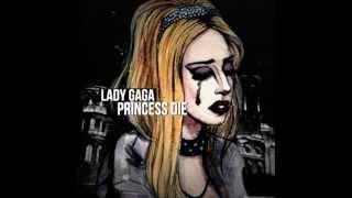 Watch Lady Gaga Princess Die video