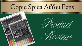Copic Spica AtYou Pens Review