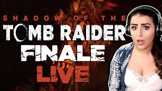 SHADOW OF THE TOMB RAIDER FINALE | LIVE