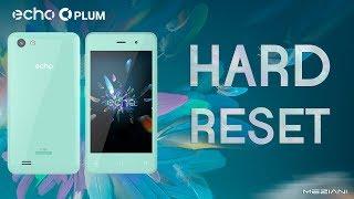 Hard Reset ECHO MOBILES PLUM - Réinitialisation du echo PLUM