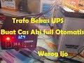 Step By Step Membuat Trafo Bekas UPS Jadi Charger Aki