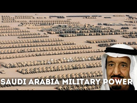 How Powerful is Saudi Arabia? Saudi Arabian Military Power 2018
