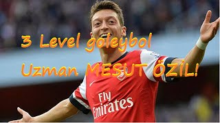 Goley 3 level goleybol UZMAN MESUT ÖZİL!!!