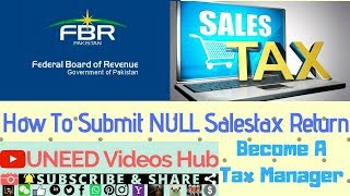 How To File Sales Tax Null Return In E-Portal of FBR | How To Submit GSTR NIL Online |UNEEDVideosHub