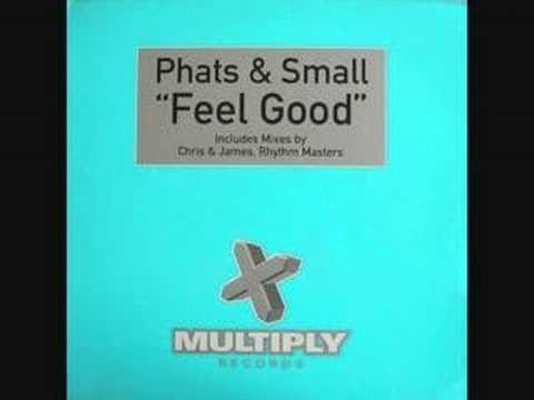 Phats & Small - Feel Good