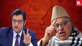 Farooq Abdullah Dreams Of 'Gifting PoK' To Pakistan | The Debate With Arnab Goswami