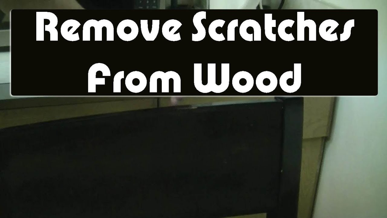 10 Diy Methods To Removing Scratches From Wood Furniture