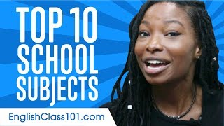 Learn the Top 10 School Subjects in English