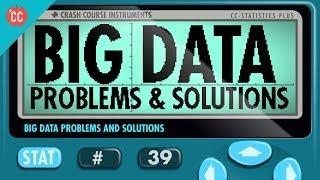 Big Data Problems: Crash Course Statistics #39