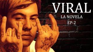 LA NOVELA DE VIRAL - EPISODIO 2