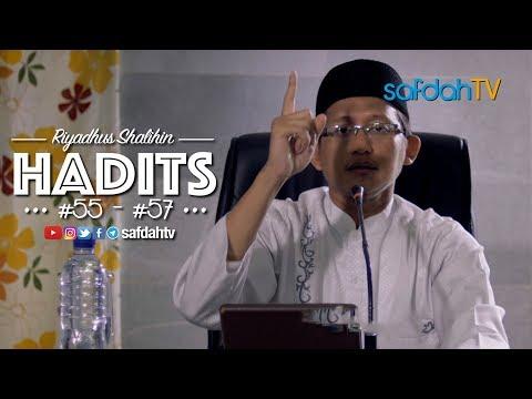 Kitab Riyadhus Shalihin: Hadits 55-57- Ustadz Badru Salam, Lc