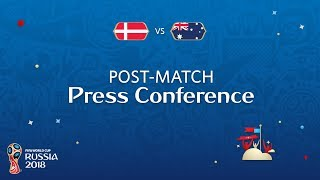 FIFA World Cup™ 2018: Denmark v. Australia - Post-Match Press Conference