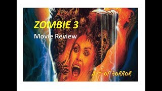 A-Z of Horror - Zombie 3 Movie Review