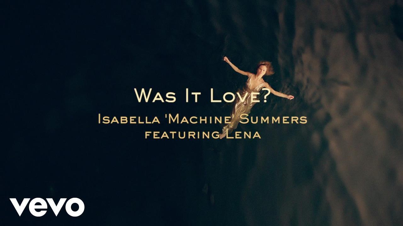 Isabella 'Machine' Summers - Was It Love?
