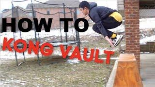 How To DO/IMPROVE KONG VAULTS (NEW Parkour/Freerunning Tutorial)