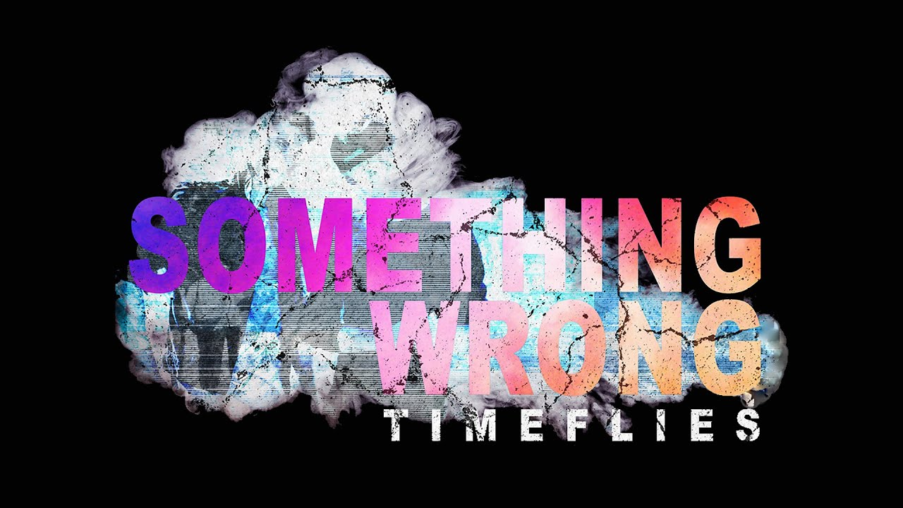 Timeflies - Something Wrong (Official Audio)