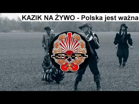KAZIK NA ŻYWO - Polska Jest Ważna [OFFICIAL VIDEO]