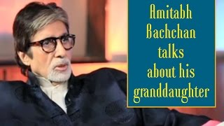 Amitabh Bachchan takes criticism from his granddaughter Aaradhya Bachchan!