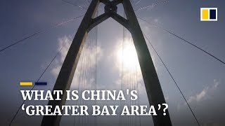 China's ambitious plan to develop it own 'Greater Bay Area'