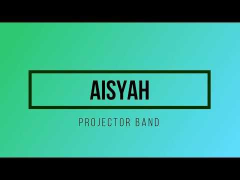 Projector Band - Aisyah Lirik