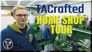 AMAZING Home Shop Machinist Tour: TACrafted!