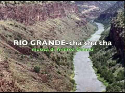 RIO GRANDE (cha cha cha) musica di A. Galassi