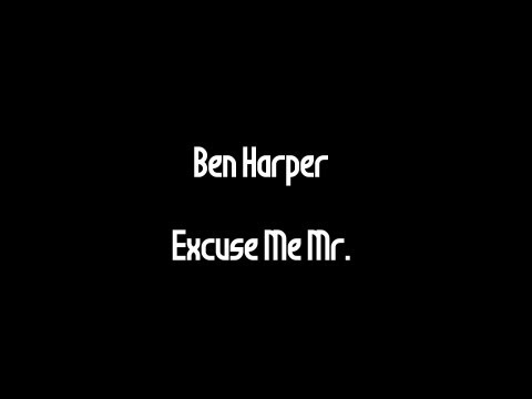 Музыка глазами. Ben Harper - Excuse Me Mr. (lyrics)