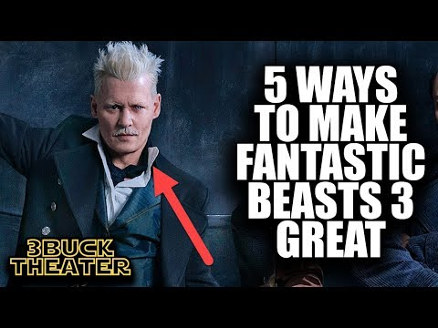 5 Things That Will Make FANTASTIC BEASTS 3 Great
