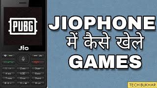 How to play games in jiophone in hindi | जीओफोन मे खेलें games | jiophone PUBG?? | TECH BUKHAR..