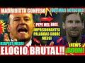 ¡¡EL BARÇA y MADRIDISTA ELOGIA A MESSI!! FC BARCELONA NOTICIAS FICHAJES y RUMORES