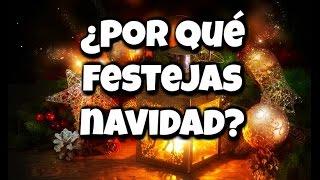 Por Qué Festejas Navidad - Reflexion Cristiana de Navidad Noche Buena