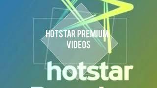 Hotstar premium videos