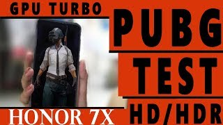 PUBG PLAY IN HD | HONOR 7X AFTER UPDATE | GPU TURBO