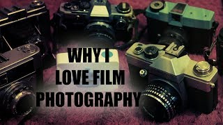 Why I Love Film Photography