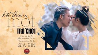 Kết Thúc Một Trò Chơi ll Gia Bin Ft Thánh Ham Hát ll MV 4K ll Câu chuyện đồng tính đầy nước mắt