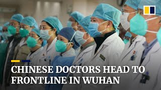 China coronavirus: medical teams head to the frontline of the virus outbreak in Wuhan