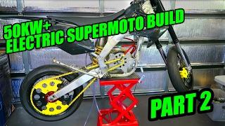 50KW ELECTRIC SUPERMOTO BUILD [EP 2]  MOTOR RUNS!