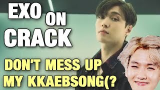 EXO ON CRACK 26 | Don't Mess Up My Kkaebsong(?
