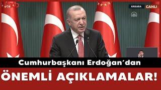 Cumhurbaşkanı Erdoğan'dan Kabine Toplantısı sonrası önemli açıklamalar