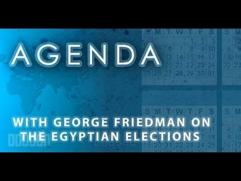 Agenda: With George Friedman on the Egyptian Elections