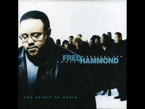 Fred Hammond - When The Spirit Of The Lord