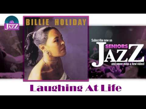 Billie Holiday - Laughing At Life
