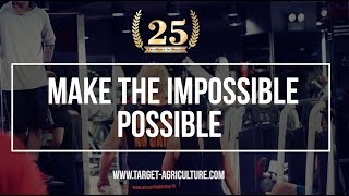 Make The Impossible Possible | Target Agriculture