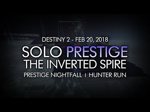 Destiny 2 - Solo Prestige Nightfall: The Inverted Spire (Hunter - Week 25)