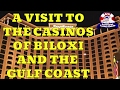 Casinos of Biloxi and The Mississippi Gulf Coast