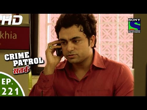 Crime Patrol - क्राइम पेट्रोल सतर्क - Fight for Justice - Episode 221 - 16th March, 2013